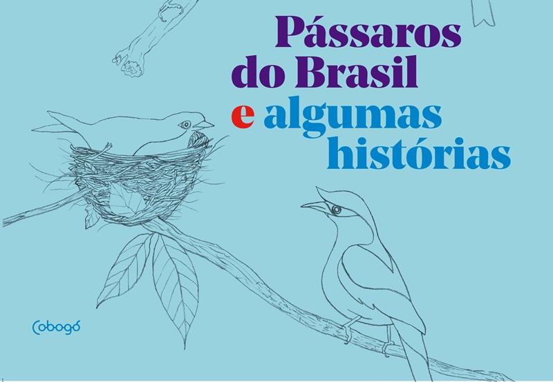 """""""Pássaros do Brasil e algumas histórias"""" convida crianças a conhecer nossas aves"""