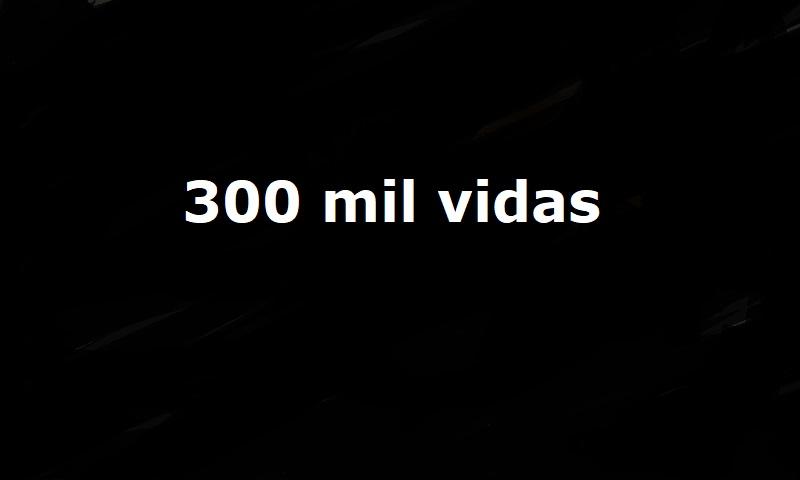 Brasil bate a trágica marca de 300 mil vidas perdidas para a Covid-19