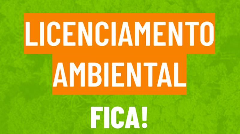 Licenciamento ambiental fica! Participe desta campanha contra o PL 3679 e pressione o Senado